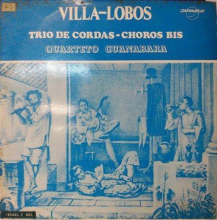 LP - Heitor Villa-Lobos, Quarteto Guanabara – Trio De Cordas - Choros Bis