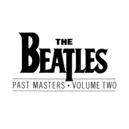 THE BEATLES - PAST MASTERS - VOLUME TWO