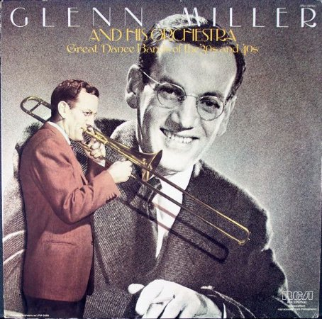 LP - Glenn Miller And His Orchestra – The Great Dance Bands Of The '30s And '40s