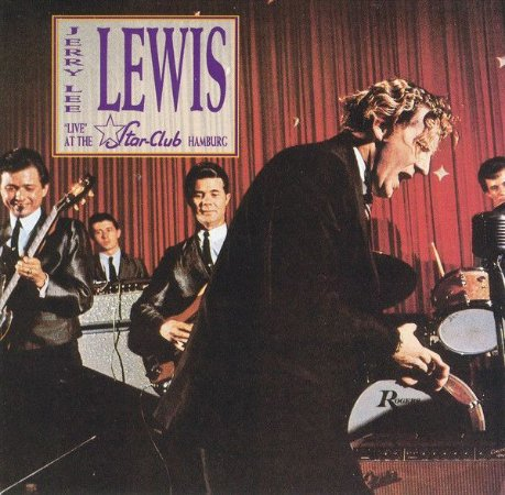 """CD - Jerry Lee Lewis And The Nashville Teens – """"Live"""" At The Star-Club, Hamburg (LACRADO)"""