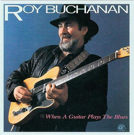 CD - Roy Buchanan – When A Guitar Plays The Blues - IMP