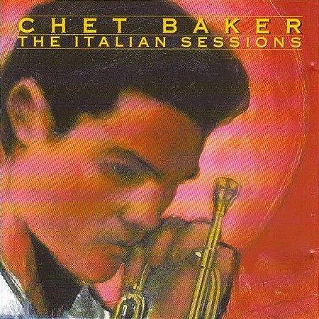 CD - Chet Baker – The Italian Sessions (Nacional)