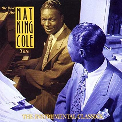 CD - The Nat King Cole Trio – The Best Of The Nat King Cole Trio - The Instrumental Classics (Importado - Holland)
