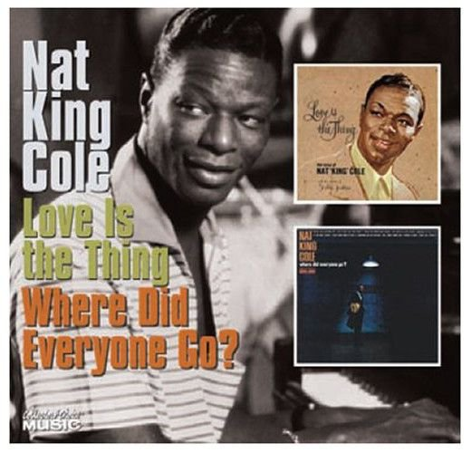 CD - Nat King Cole ‎– Love Is The Thing / Where Did Everyone Go? (Importado - USA)