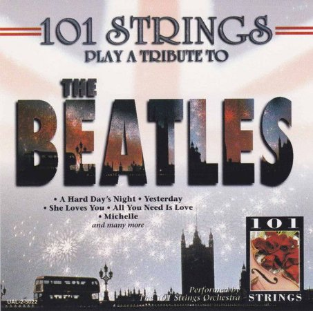 CD - 101 Strings Play A Tribute To The Beatles