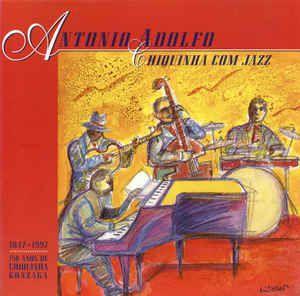 CD - Antonio Adolfo – Chiquinha Com Jazz