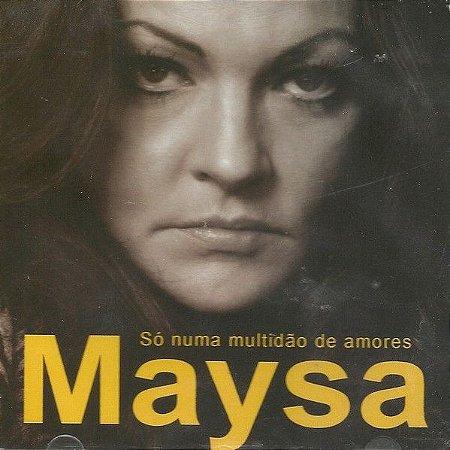CD - Maysa – Só Numa Multidão De Amores