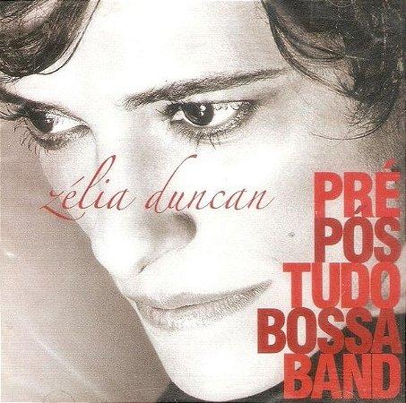 CD - Zélia Duncan – Pré-Pós-Tudo-Bossa-Band