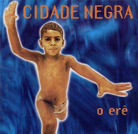 CD - Cidade Negra – O Erê