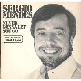 Compacto - Sergio Mendes – Never Gonna Let You Go