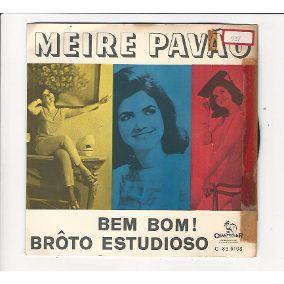 Compacto - Meire Pavão – Bem Bom / Broto Estudioso 1965