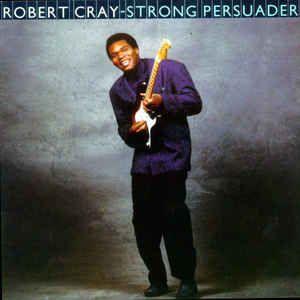 CD - Robert Cray - Strong Persuader