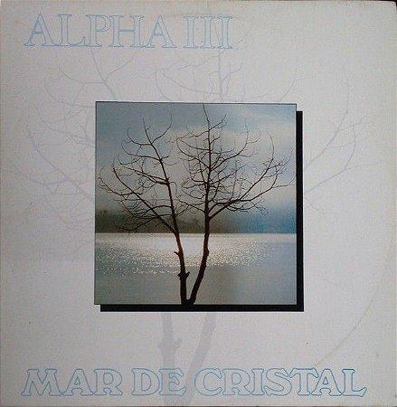 LP – Alpha III – Mar De Cristal
