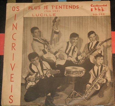 Compacto - Os Incríveis – Plus Je T'entends / Lucille