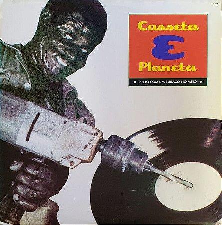 LP - Casseta & Planeta – Preto Com Um Buraco No Meio
