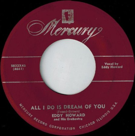 Comp. - Eddy Howard And His Orchestra – All I Do Is Dream Of You