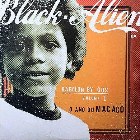 LP - Black Alien – Babylon By Gus - Volume 1 - O Ano Do Macaco (Lacrado) Polysom