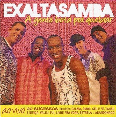 CD - Exaltasamba – A Gente Bota Pra Quebrar