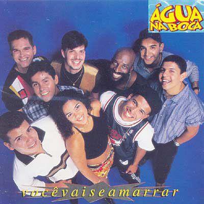 CD - Água Na Boca – Você Vai Se Amarrar