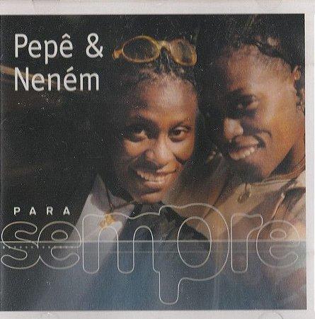 CD - Pepê & Neném – Para Sempre