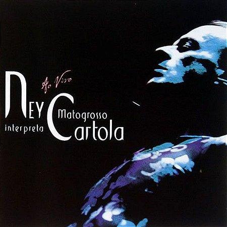 CD - Ney Matogrosso – Ney Matogrosso Interpreta Cartola - Ao Vivo