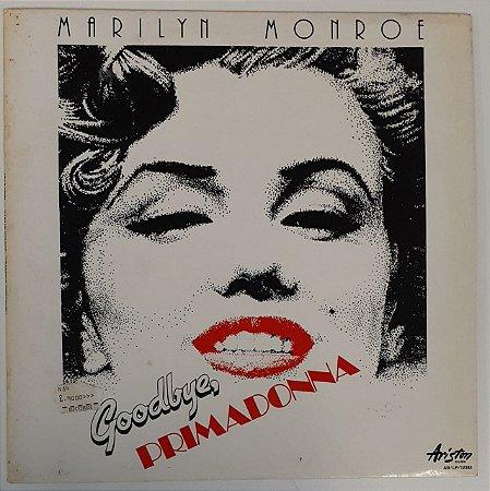 LP - Marilyn Monroe – Goodbye Primadonna (Importado (Italy))