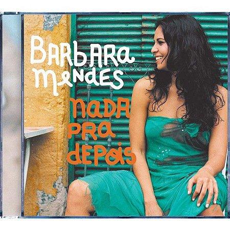 CD - Barbara Mendes – Nada Pra Depois