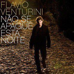 CD - Flávio Venturini – Não Se Apague Esta Noite ( Novo - lacrado)