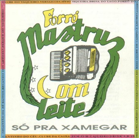 CD - Forró Mastruz Com Leite - Só pra Xamegar