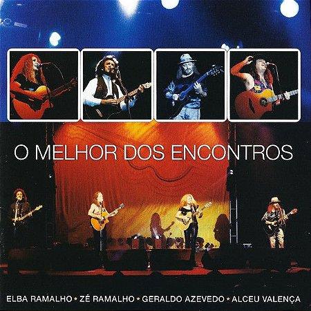 CD - Elba Ramalho  Zé Ramalho  Geraldo Azevedo  Alceu Valença – O Melhor Dos Encontros (Vários Artistas)