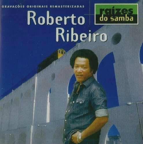 CD – Roberto Ribeiro (Coleção Raízes Do Samba)