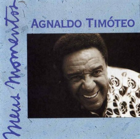 CD – Agnaldo Timóteo (Coleção Meus Momentos - Volume Dois)