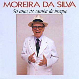 CD - Moreira Da Silva – 50 Anos De Samba De Breque