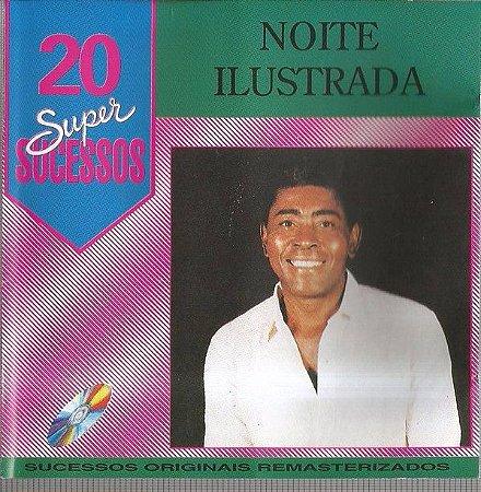 CD - Noite Ilustrada (Coleção 20 Super Sucessos)