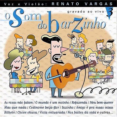 CD - O Som Do Barzinho, Vol. 3 - Renato Vargas