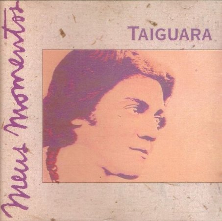 CD - Taiguara (Coleção Meus Momentos)