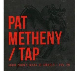 CD - Pat Metheny Unity Group – Tap - John Zorn's Book Of Angels   Vol. 20 (Novo (Lacrado)