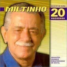 CD - Miltinho (Coleção Seleção de Ouro - 20 sucessos)