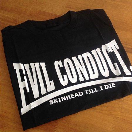 Camiseta Evil Conduct - Skinhead Till I Die