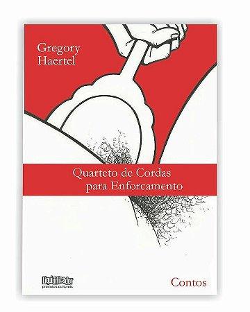 Quarteto de Cordas para Enforcamento   Gregory Haertel