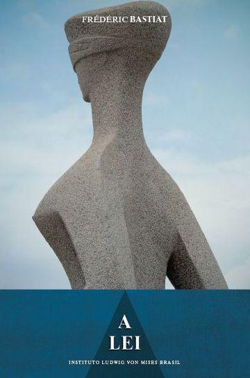 A lei - autor Frédéric Bastiat