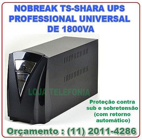NOBREAK TS-SHARA UPS PROFESSIONAL UNIVERSAL DE 1800VA