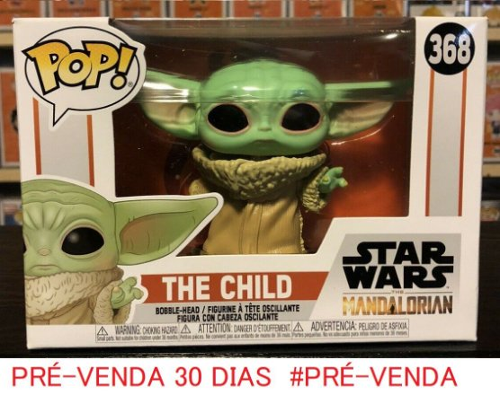 Funko Pop Star Wars The Mandalorian THE CHILD #368 Baby YODA PRÉ-VENDA 30  DIAS