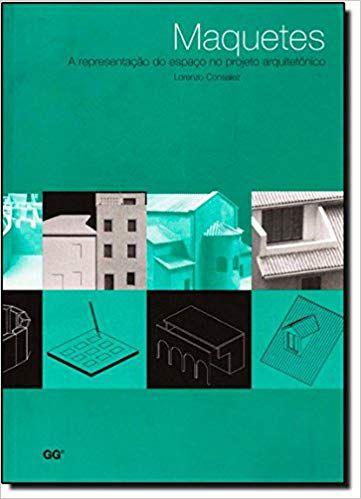 Maquetes: a Representação do Espaço no Projeto Arquitetônico