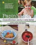 Papinhas & Comidinhas Para O Seu Bebê