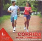 Corrida Para Corredores. Correndo de Forma Simples, Segura e Eficiente