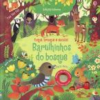Barulhinhos do Bosque: Toque, Brinque e Escute!