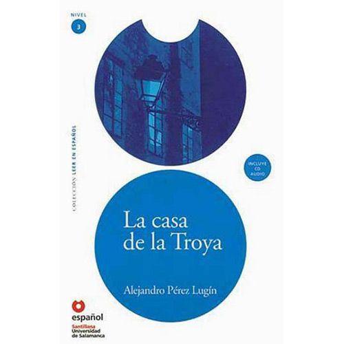 La Casa De La Troya - Colección Leer en Español - Nivel 3