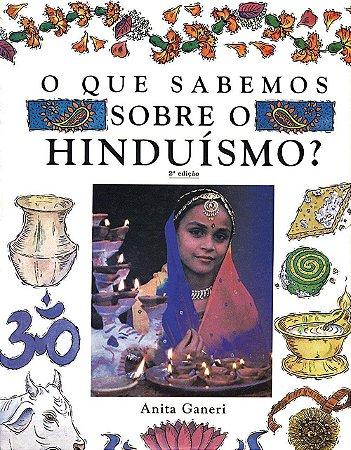 O Que Sabemos Sobre o Hinduismo ? - Anita Ganeri