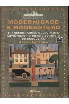Modernidade E Modernismo - Saraiva